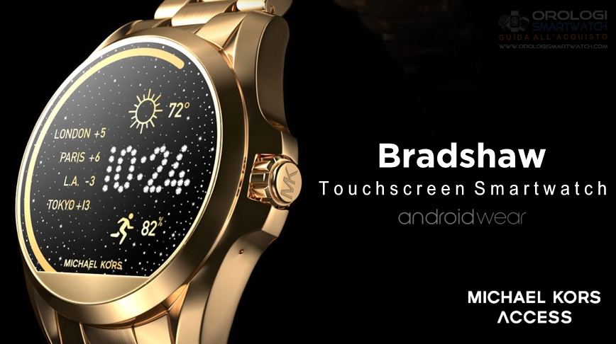 17726a8b1ef098 Scheda Tecnica Michael Kors Access Bradshaw Smartwatch Android Wear
