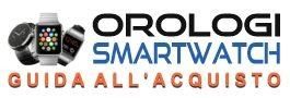 Orologi Smartwatch guida all'acquisto