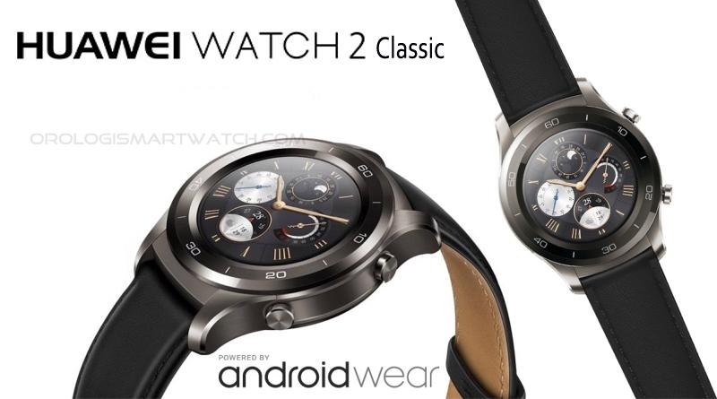 Scheda Tecnica Huawei Watch 2 Classic