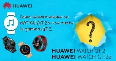 Come salvare musica su HUAWEI WATCH GT 2 e WATCH GT2e