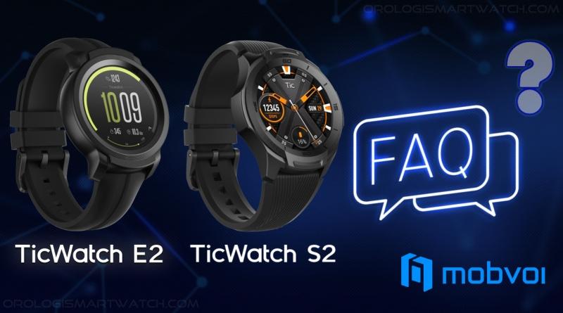 Mobvoi Ticwatch E2 & S2, risposte alle domande frequenti