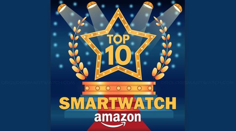 I 10 articoli più venduti su Amazon nella categoria smartwatch